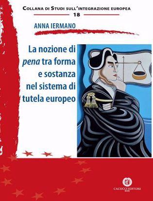 Immagine di 18 - La nozione di pena tra forma e sostanza nel sistema di tutela europeo