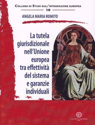 Immagine di 10 - La tutela giurisdizionale nell`Unione europea tra effettività del sistema e garanzie individuali
