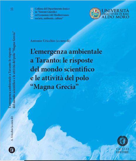 Immagine di 12 - L`emergenza ambientale a Taranto: le risposte del mondo scientifico e le attivita` del polo scientifico Magna Grecia