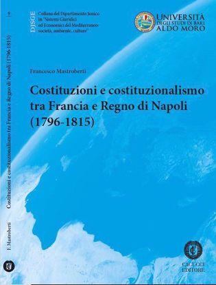 Immagine di 09 - Costituzioni e costituzionalismo tra Francia e Regno di Napoli