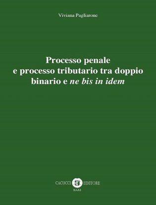 Immagine di Processo penale e processo tributario tra doppio binario e ne bis in idem
