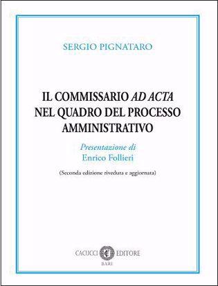 Immagine di Il commissario ad acta nel quadro del processo amministrativo. Seconda Edizione