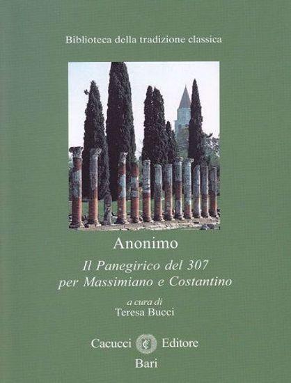 Immagine di 14) Il Panegirico del 307 per Massimiano e Costantino