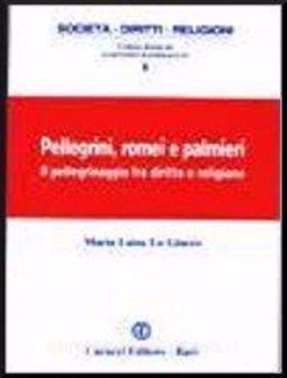 Immagine di Pellegrini, romei e palmieri. Il pellegrinaggio fra diritto e religione