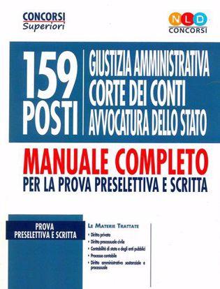 Immagine di 159 posti Giustizia amministrativa; Corte dei Conti; Avvocatura dello Stato. Manuale completo per la prova preselettiva e scritta