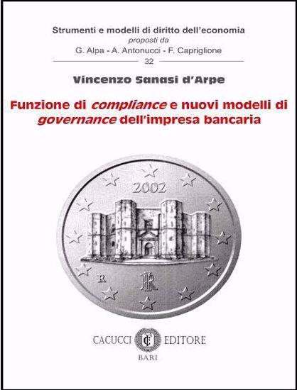 Immagine di 32 - Funzione di compliance e nuovi modelli di governance dell'impresa bancaria
