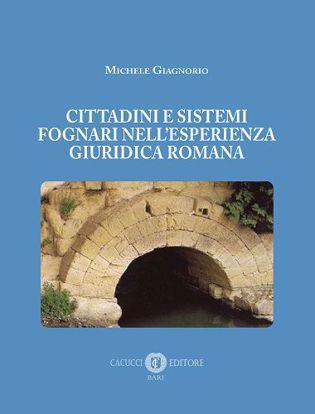 Immagine di Cittadini e sistemi fognari nell'esperienza giuridica romana