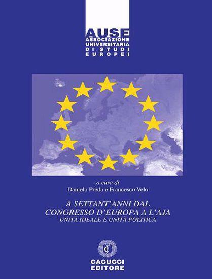 Immagine di 09 - AUSE_A settant'anni dal Congresso d'Europa a L'Aja. Unità ideale e unità politica