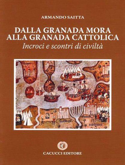 Immagine di Dalla Granada mora alla Granada cattolica. Incroci e scontri di civiltà