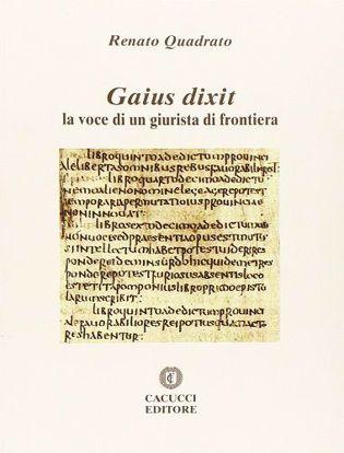 Immagine di Gaius dixit. La voce di un giurista di frontiera