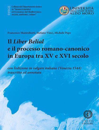 Immagine di 2 - Il liber Belial e il processo romano-canonico in Europa tra XV e XVI secolo. Con l'edizione in volgare italiano (Venezia 1544) trascritta e annotata