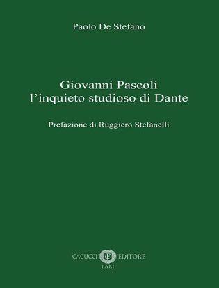 Immagine di Giovanni Pascoli l'inquieto studioso di Dante