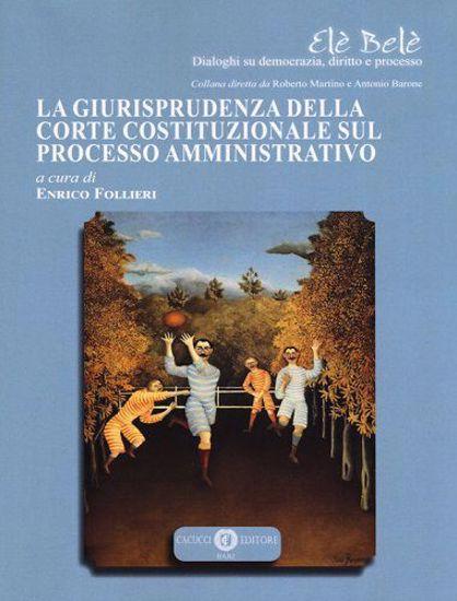 Immagine di 3 - La giurisprudenza della Corte Costituzionale sul processo amministrativo