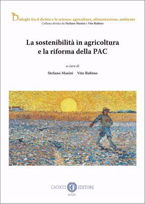 Immagine di La sostenibilità in agricoltura e la riforma della PAC