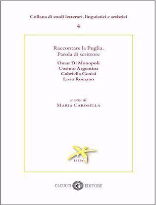 Immagine di 4 - Raccontare la Puglia. Parola di scrittore