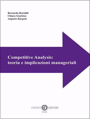 Immagine di Competitive Analysis: teoria e implicazioni manageriali